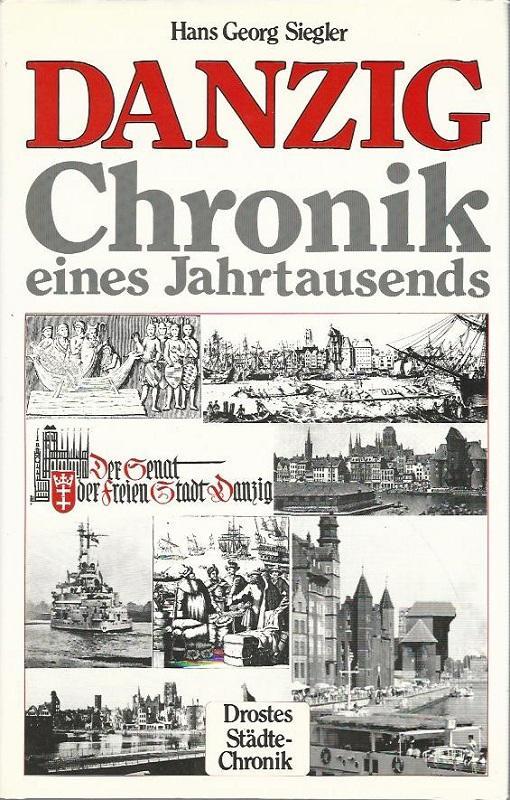 Danzig. Chronik eines Jahrtausends. Droste-Städte-Chronik.: Siegler, Hans Georg: