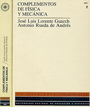 COMPLEMENTOS DE FÍSICA Y MECÁNICA. I y: LORENTE GUARCH, José