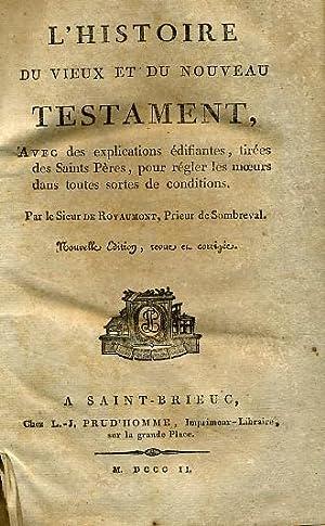 L'HISTOIRE DU VIEUX ET DU NOUVEAU TESTAMENT.: ROYAUMONT, Le Sieur