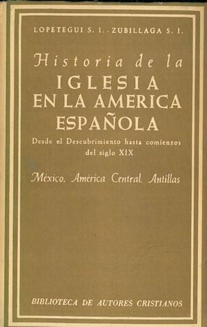 HISTORIA DE LA IGLESIA EN LA AMÉRICA: LOPETEGUI, León -