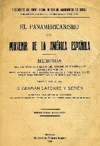 EL PANAMERICANISMO Y EL PORVENIR DE LA: LATORRE SETIÉN, Germán
