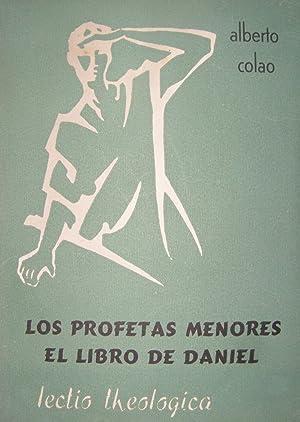 LOS PROFETAS MENORES. EL LIBRO DE DANIEL.: COLAO, Alberto.