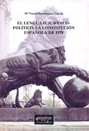 EL LENGUAJE JURÍDICO - POLÍTICO: LA CONSTITUCIÓN: DOMÍNGUEZ GARCÍA, Mª
