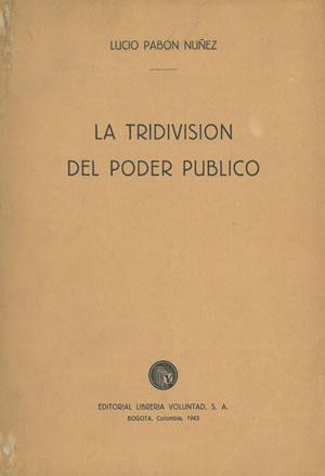 LA TRIDIVISIÓN DEL PODER PÚBLICO.: PABÓN NÚÑEZ, Lucio.