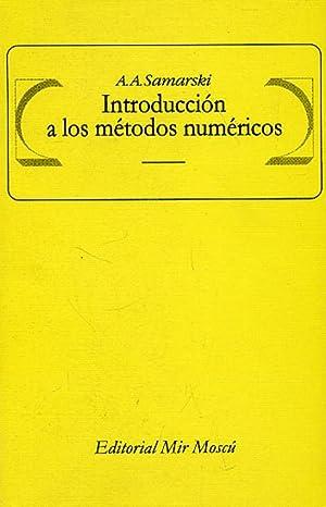 INTRODUCCIÓN A LOS MÉTODOS NUMÉRICOS.: SAMARSKI, A. A.