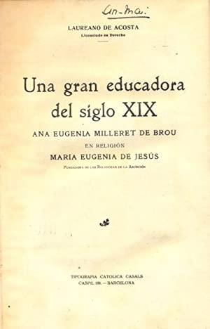 UNA GRAN EDUCADORA DEL SIGLO XIX. ANA: ACOSTA, Laureano de.