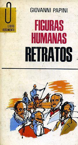 FIGURAS HUMANAS. RETRATOS.: PAPINI, Giovanni.