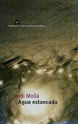 AGUA ESTANCADA.: MOLLÁ, Jordi.