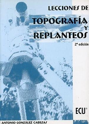LECCIONES DE TOPOGRAFÍA Y REPLANTEOS.: GONZÁLEZ CABEZAS, Antonio
