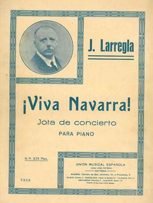 VIVA NAVARRA! Jota de concierto para piano.: Partitura] LARREGLA, J.