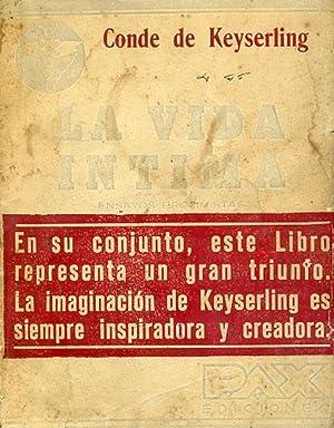 LA VIDA ÍNTIMA. Ensayos proximistas.: KEYSERLING, Conde de.