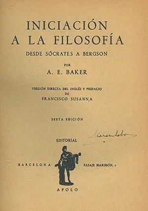 INICIACIÓN A LA FILOSOFÍA. Desde Sócrates a: BAKER, A. E.