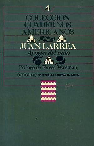APOGEO DEL MITO. (Colección Cuadernos Americanos 4).: LARREA, Juan.