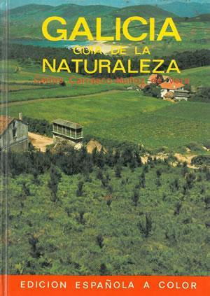 GALICIA. GUÍA DE LA NATURALEZA.: CARRASCO-MUÑOZ DE LA