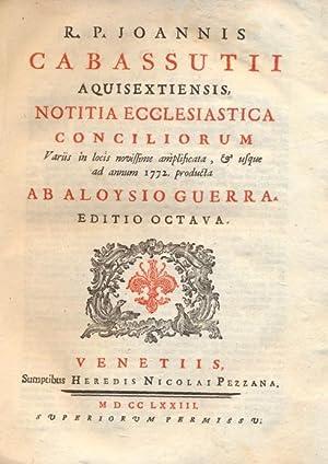 NOTITIA ECCLESIASTICA CONCILIORUM. Variis in locis novissime: R. P. JOANNIS