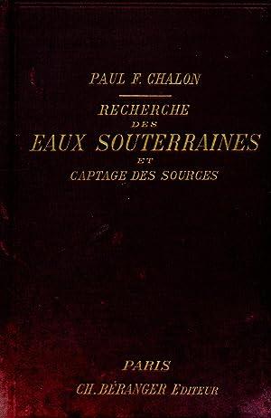 RECHERCHE DES EAUX SOUTERRAINES et Captage des Sources.: CHALON, Paul-F.