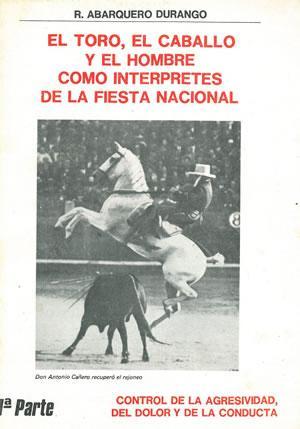 EL TORO, EL CABALLO Y EL HOMBRE: ABARQUERO DURANGO, R.