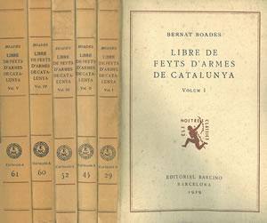 LIBRE DE FEYTS D ARMES DE CATALUNYA.: BOADES, Bernat.