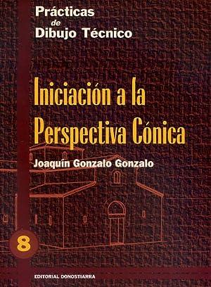 INICIACIÓN A LA PERSPECTIVA CÓNICA. (Prácticas de: GONZALO GONZALO, Joaquín.
