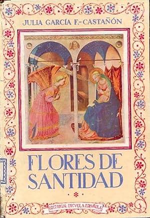 FLORES DE SANTIDAD. Estampas arrancadas de las: GARCÍA Y FERNÁNDEZ-CASTAÑÓN,