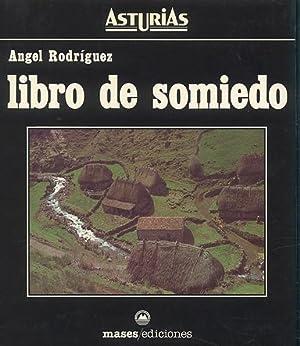 LIBRO DE SOMIEDO.: RODRÍGUEZ, Ángel.