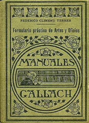 FORMULARIO PRÁCTICO DE ARTES Y OFICIOS. Resumen: CLIMENT TERRER, Federico.
