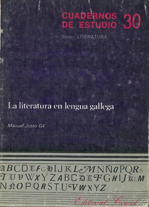 LA LITERATURA EN LENGUA GALLEGA.: JUSTO GIL, Manuel.
