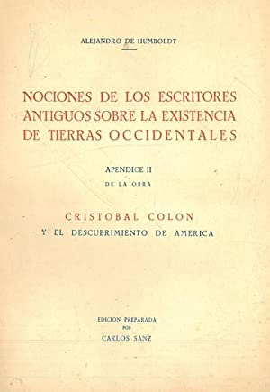 NOCIONES DE LOS ESCRITORES ANTIGUOS SOBRE LA: HUMBOLDT, Alejandro de.