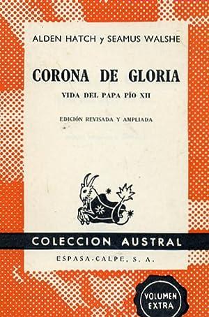 CORONA DE GLORIA. Vida del Papa Pío: HATCH, Alden. WALSHE,