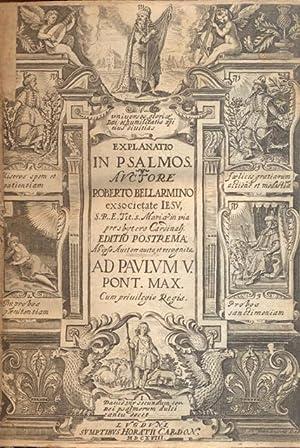 EXPLANATIO IN PSALMOS.: BELLARMINO, Roberto.