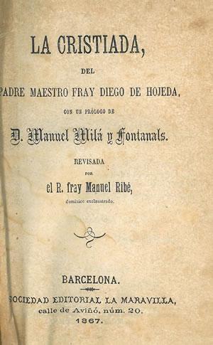 LA CRISTIADA.: HOJEDA, Fray Diego de [Prólogo de Manuel Milá y Fontanals].