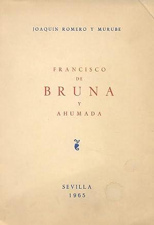 FRANCISCO DE BRUNA Y AHUMADA.: ROMERO Y MURUBE, Joaquín.