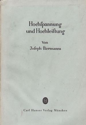 HOCHSPANNUNG UND HOCHLEISTUNG.: BIERMANNS, J.