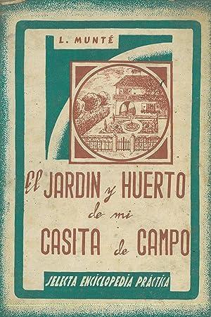 EL JARDÍN Y HUERTO DE MI CASITA: MUNTÉ, L.
