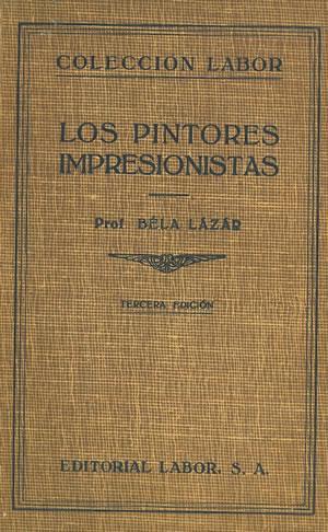 LOS PINTORES IMPRESIONISTAS.: LÁZAR, Béla.