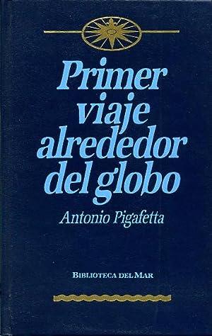 PRIMER VIAJE ALREDEDOR DEL GLOBO.: PIGAFETTA, Antonio.
