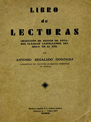 LIBRO DE LECTURAS. (Selección de Textos de: REGALADO GONZÁLEZ, Antonio.