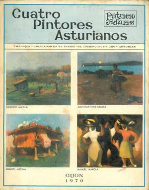 CUATRO PINTORES ASTURIANOS. NEMESIO LAVILLA - JUAN: ADÚRIZ, Patricio.