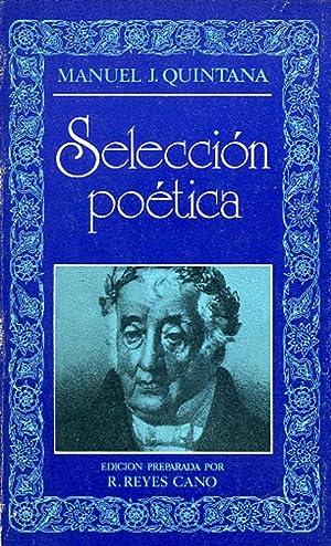 SELECCIÓN POÉTICA.: QUINTANA, Manuel J.