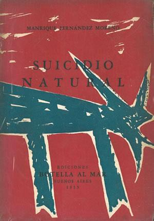 SUICIDIO NATURAL (Cubierta y frontis ilustrados por Luis Seoane).: FERNÁNDEZ MORENO, Manrique.