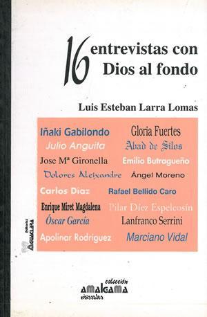 16 ENTREVISTAS CON DIOS AL FONDO.: LARRA LOMAS, Luis