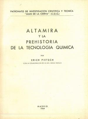 ALTAMIRA Y LA PREHISTORIA DE LA TECNOLOGÍA: PIETSCH, Erich.