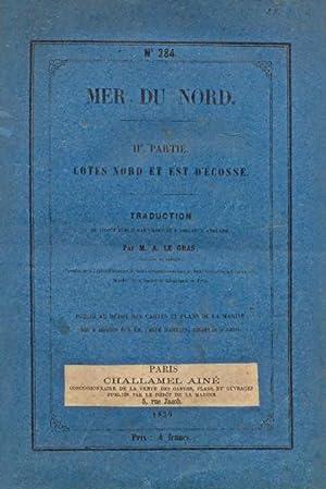 DERROTERO) MER DU NORD. COTES NORD ET EST D'ÉCOSSE.: LE GRAS, M. A.