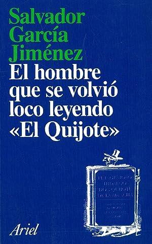 EL HOMBRE QUE SE VOLVIÓ LOCO LEYENDO: GARCÍA JIMÉNEZ, Salvador.