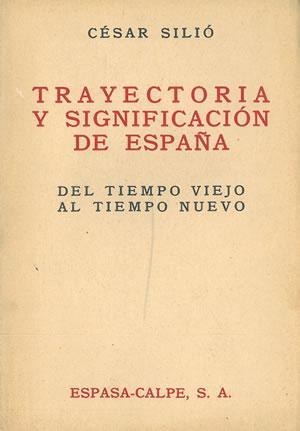 TRAYECTORIA Y SIGNIFICACIÓN DE ESPAÑA. DEL TIEMPO: SILIÓ, César.