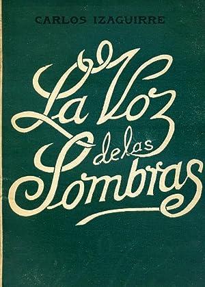 LA VOZ DE LAS SOMBRAS.: IZAGUIRRE, Carlos.