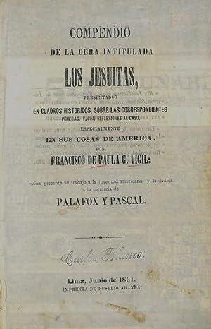 COMPENDIO DE LA OBRA INTITULADA LOS JESUITAS,: G. VIGIL, Francisco