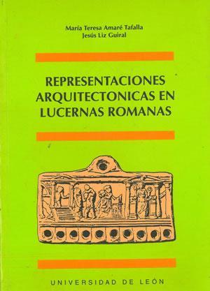 REPRESENTACIONES ARQUITECTÓNICAS EN LUCERNAS ROMANAS.: AMARÉ TAFALLA, María