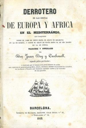 DERROTERO DE LAS COSTAS DE EUROPA Y ÁFRICA EN MEDITERRÁNEO, DESDE EL CABO DE CREUS HASTA EL GOLFO ...