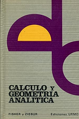 CÁLCULO Y GEOMETRÍA ANALÍTICA.: FISHER, Robert C.